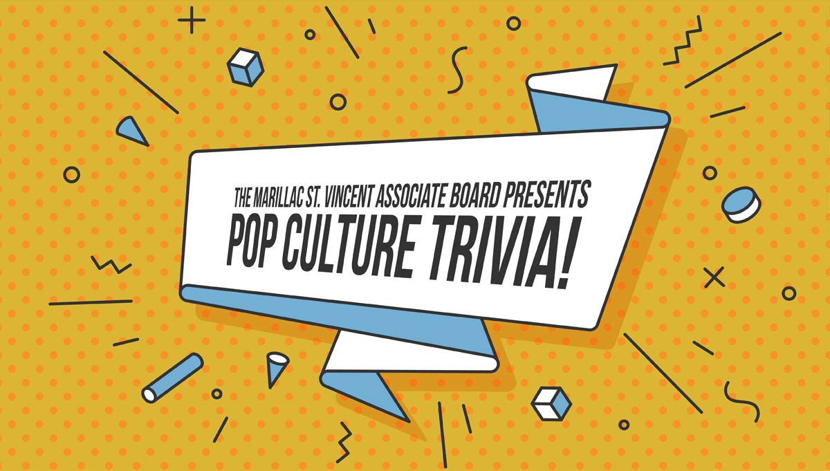 Pop Culture Trivia! Presented by the Associate Board